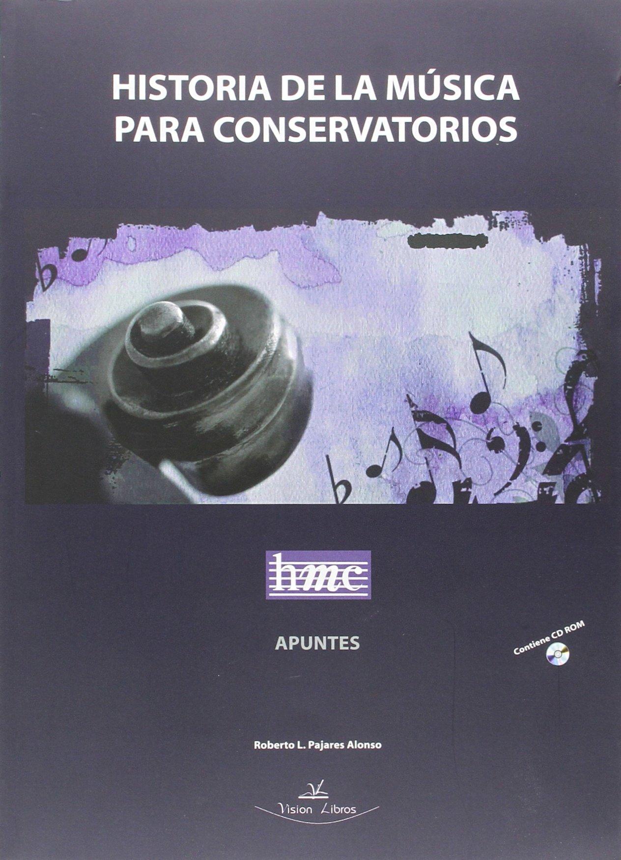 Historia de la música para conservatorios : apuntes: Amazon.es: Pajares Alonso, Roberto: Libros