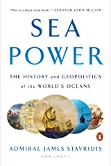 Sea Power: The History and Geopolitics of the World's Oceans Kindle Edition