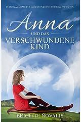 Anna  und das verschwundene Kind: Quentin Akademie der magischen Künste und Wissenschaften (German Edition) Kindle Edition