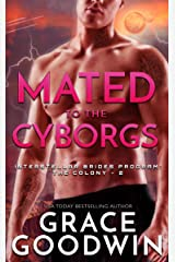 Mated To The Cyborgs (Interstellar Brides® Program: The Colony Book 2) Kindle Edition