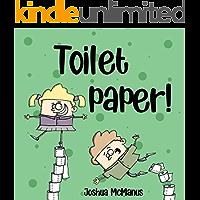 Toilet Paper! (Children's books): childrens books 2-7 (Giggletastic stories Book 4)