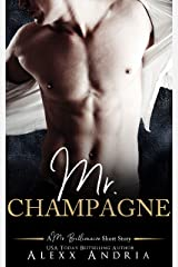 Mr. Champagne (A Mr. Billionaire Short Story) Kindle Edition