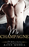 Mr. Champagne (A Mr. Billionaire Short Story)