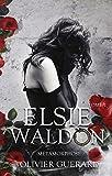 Elsie Waldon: Tome1 - Métamorphose