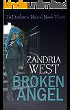 Broken Angel (To Darkness Bound Book 3)