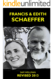 Francis and Edith Schaeffer: Expanded and Updated Edition