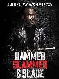 Hammer Slammer & Slade