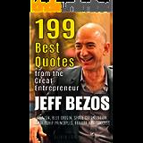Jeff Bezos: 199 Best Quotes from the Great Entrepreneur: Amazon, Blue Origin, Space Colonization, Leadership Principles…