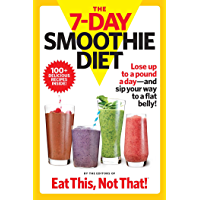 The 7-Day Smoothie Diet: Lose up to a pound a day--and sip your way to a flat belly!