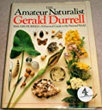 The Amateur Naturalist: A Practical Guide to the Natural World