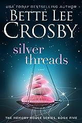 Silver Threads (A Memory House Novel, Book 5) Kindle Edition