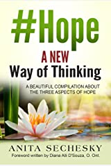 #Hope - A New Way of Thinking: A Beautiful Compilation About the Three Aspects of Hope Kindle Edition