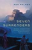 Seven Surrenders: A Novel (Terra Ignota)