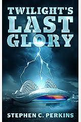 Twilight's Last Glory: A NOVEL Kindle Edition