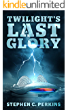 Twilight's Last Glory: A NOVEL