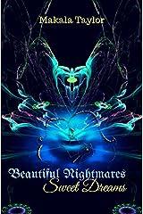 Beautiful Nightmares...Sweet Dreams Kindle Edition