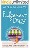 Fudgement Day (Chocolate Cozy Mystery Book 3)