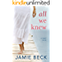 All We Knew (The Cabots Book 2)