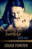 Tumble With Me (Tumble Creek Book 4)