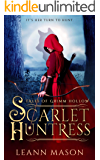 Scarlet Huntress (Tales of Grimm Hollow Book 1)