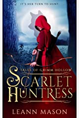Scarlet Huntress (Tales of Grimm Hollow Book 1) Kindle Edition