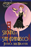 Sucking In San Francisco (Vampires of San Francisco series Book 1)