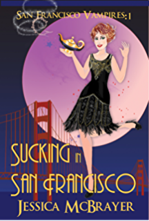 Hell Hounds Are For Suckers (Vampires of San Francisco series Book 2)