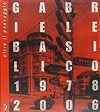 Oltre il paesaggio. Gabriele Basilico. 1978-2006. Catalogo della mostra (Lucca, 20 aprile-29 luglio 2007)