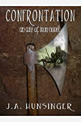 Confrontation, An Axe of Iron Novel Kindle Edition
