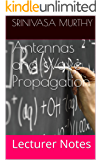 Antennas and Wave Propagation: Lecturer Notes