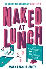 Naked At Lunch: The Adventures of a Reluctant Nudist Paperback