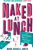 Naked At Lunch: The Adventures of a Reluctant Nudist (English Edition)