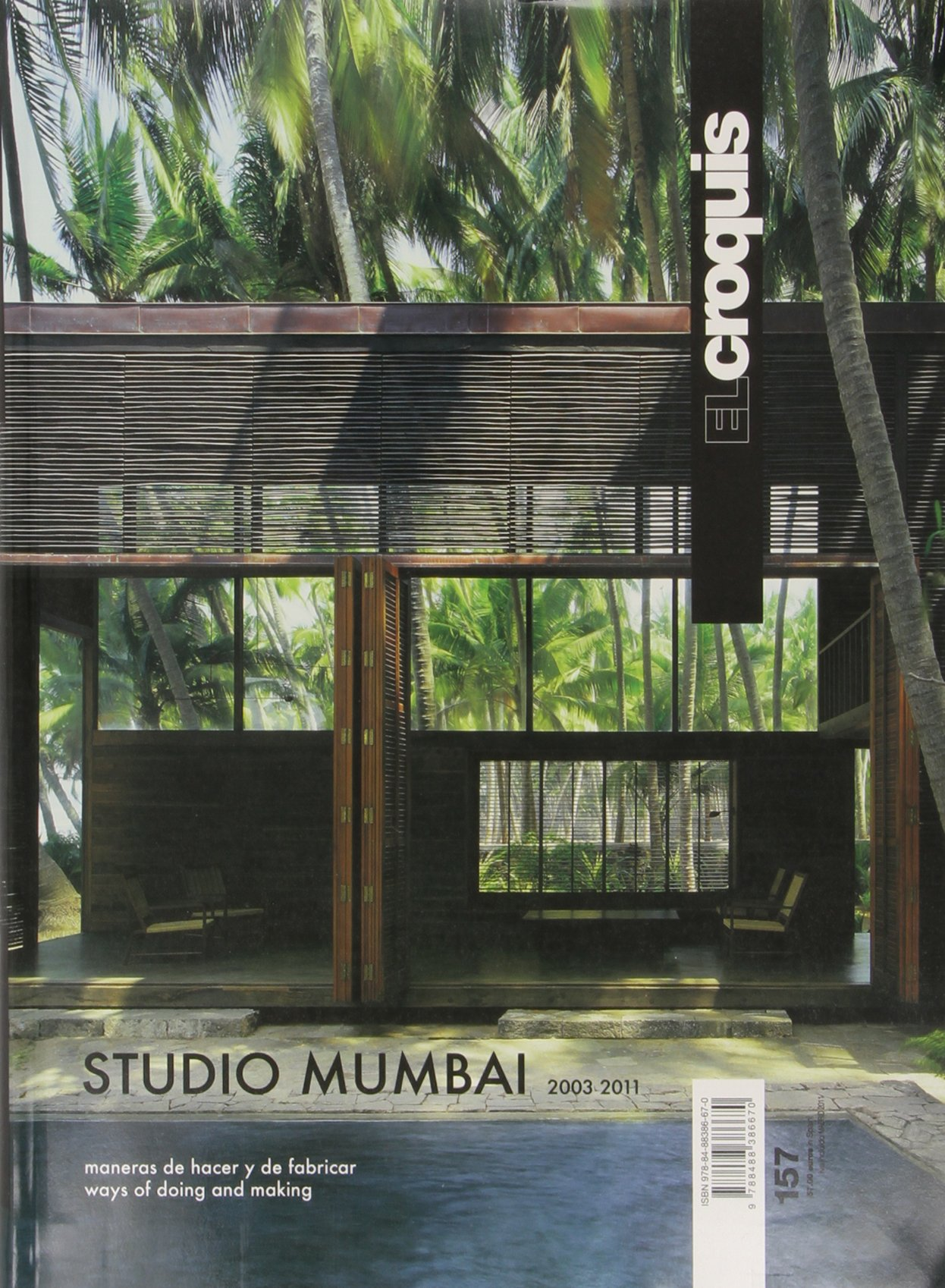 Studio Mumbai 2003-2011: Maneras de hacer y de fabricar / Ways of doing and making