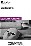 Huis clos de Jean-Paul Sartre: Les Fiches de lecture d'Universalis (French Edition)