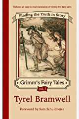 Finding the Truth in Story (Grimm's Fairy Tales) (Volume 1) Paperback