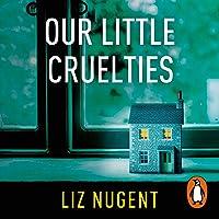Our Little Cruelties