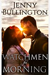 Watchmen For Morning Kindle Edition
