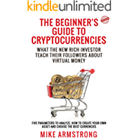 The Beginner's Guide to Cryptocurrencies: What the New Rich Investor Teach Their Followers About Virtual Money: Five…