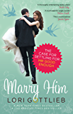 Marry Him: The Case for Settling for Mr Good Enough