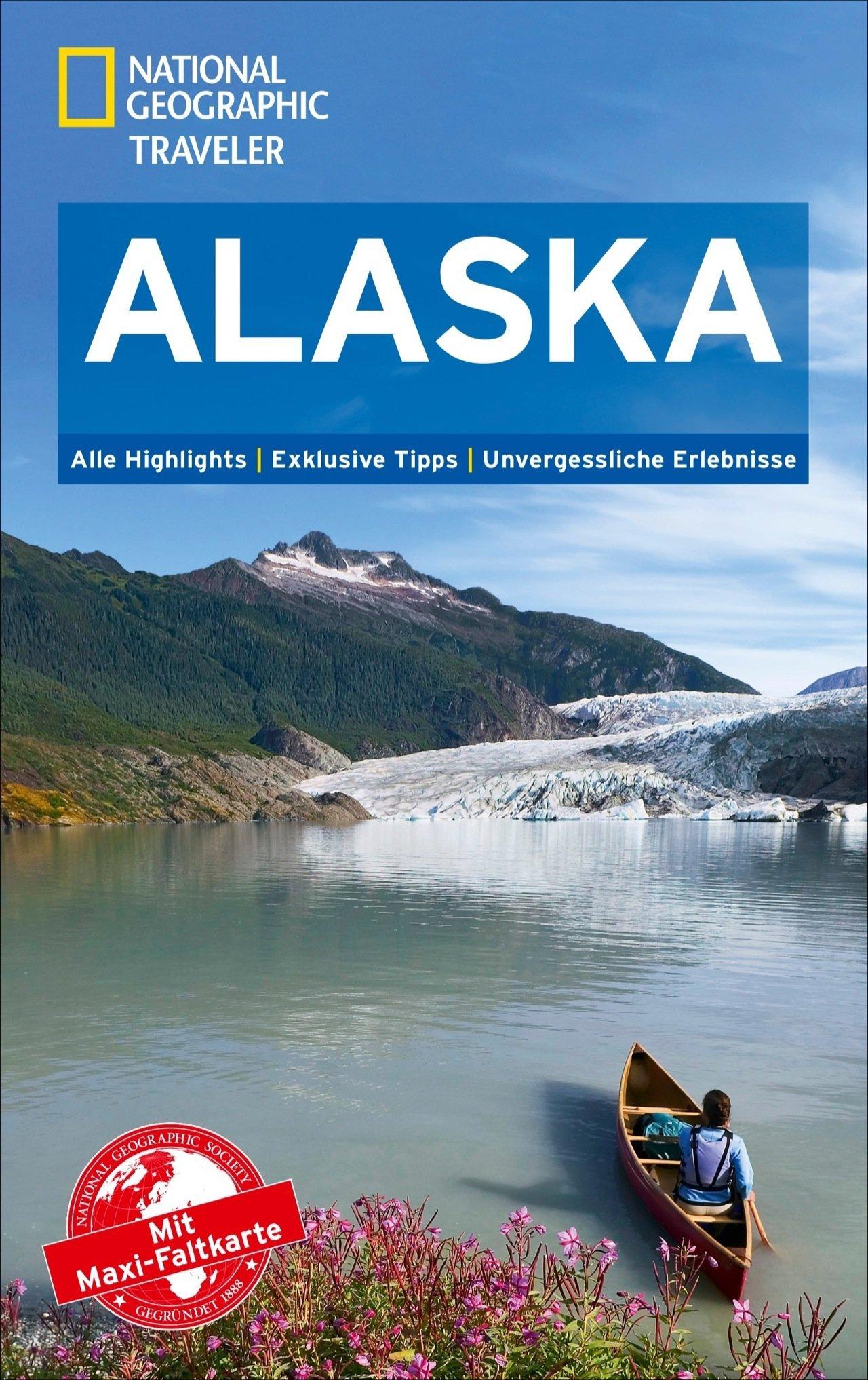 national-geographic-reisefhrer-alaska-das-ultimative-reisehandbuch-mit-ber-500-adressen-und-praktischer-faltkarte-zum-herausnehmen-fr-alle-traveler-national-geographic-traveler