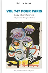 Vol 747 pour Paris, Easy Short Stories: with glossaries throughout the text (Easy French Reader Series for Beginners t. 4) (French Edition) Kindle Edition