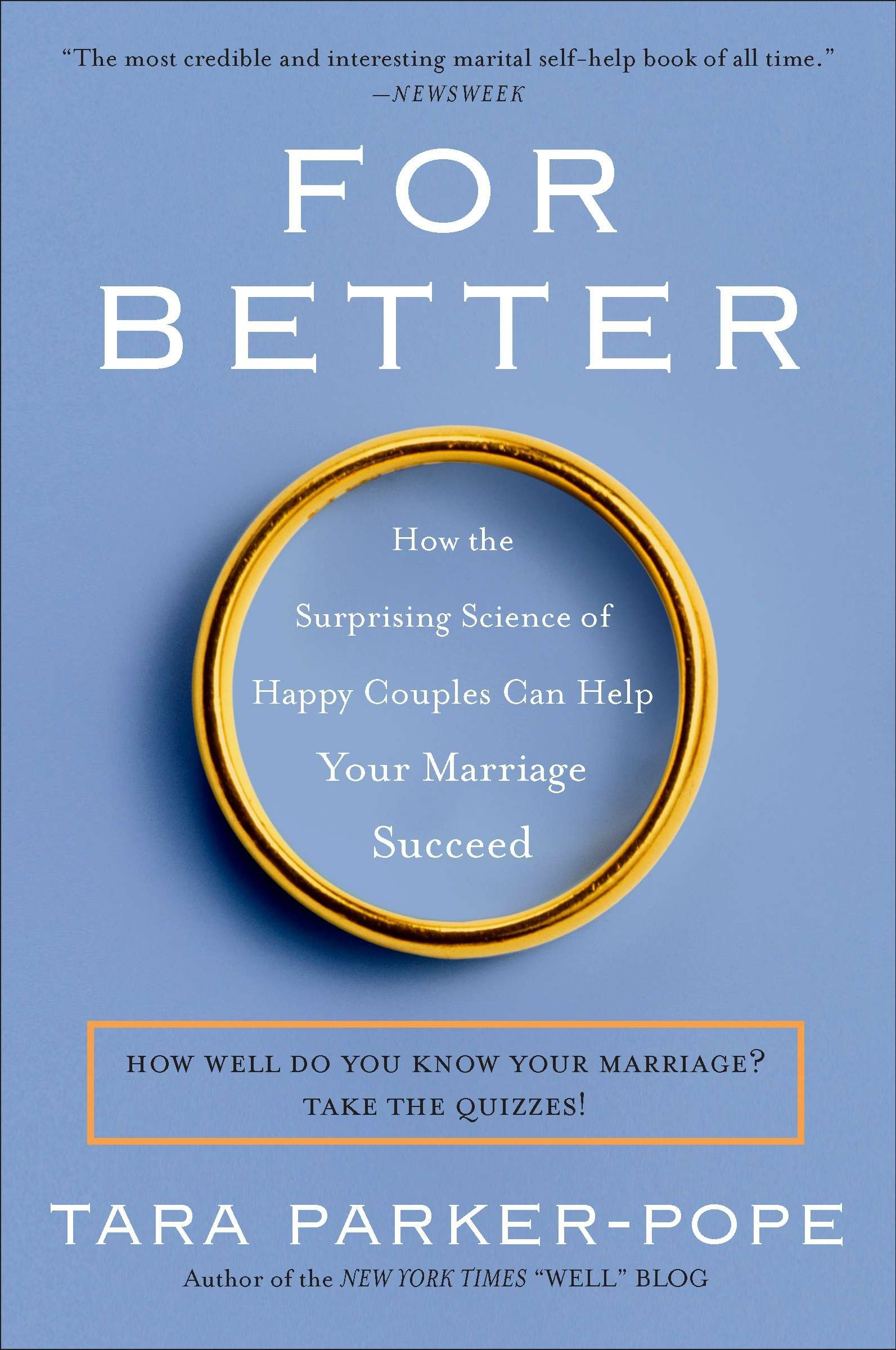 For Better: How the Surprising Science of Happy Couples Can