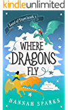Where Dragons Fly (Land of Stars Book 1)