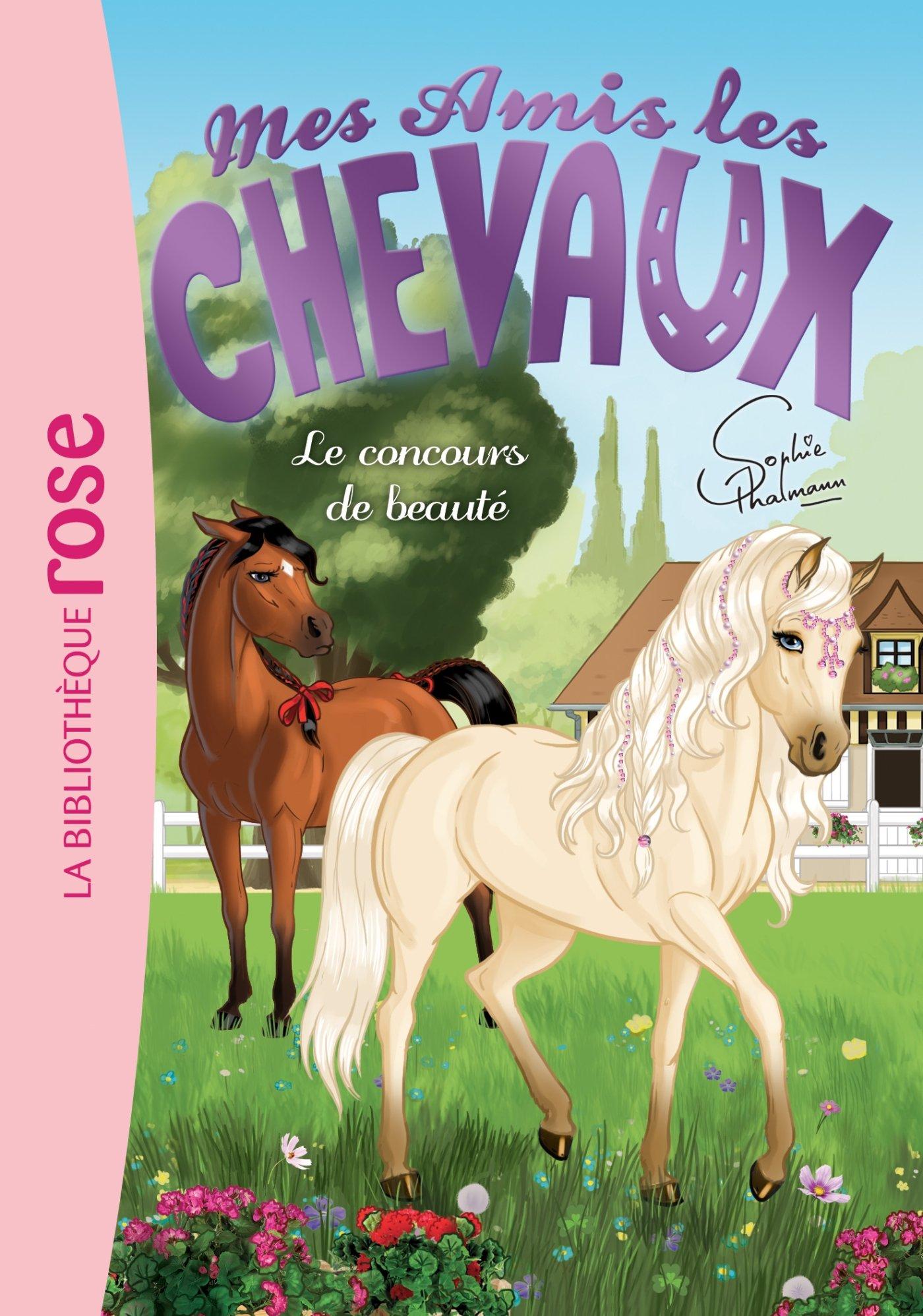 Amazon Fr Mes Amis Les Chevaux 10 Le Concours De Beaute