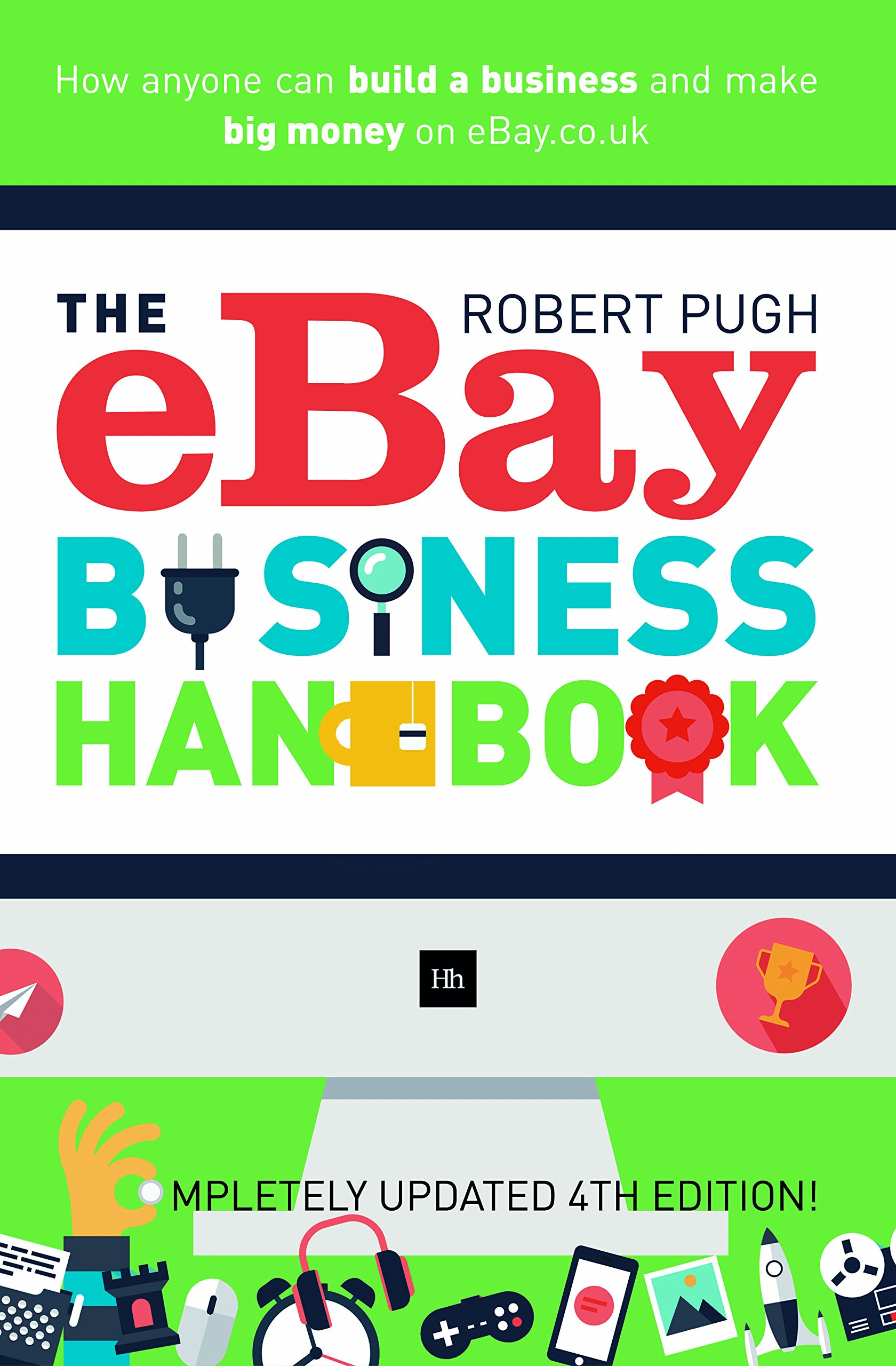 Download The eBay Business Handbook: How anyone can build a business and make big money on eBay.co.uk pdf epub
