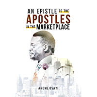 AN EPISTLE TO THE APOSTLES IN THE MARKETPLACE (English Edition)