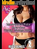 Masseuse's Futa Interview (Futanari Massage Parlor 1): (A Futa-on-Female, Futa-on-Futa, Interracial Erotica)