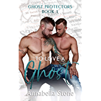 To Love A Ghost (The Ghost Protectors Book 1) (English Edition)