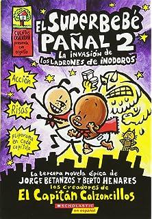 El Superbebé pañal #2: La invasión de los ladrones de inodoros: (Spanish