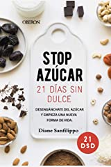 ¡Stop azúcar! 21 días sin dulce: Desengánchate del azúcar y empieza una nueva forma de vida (Libros singulares) (Spanish Edition) Kindle Edition